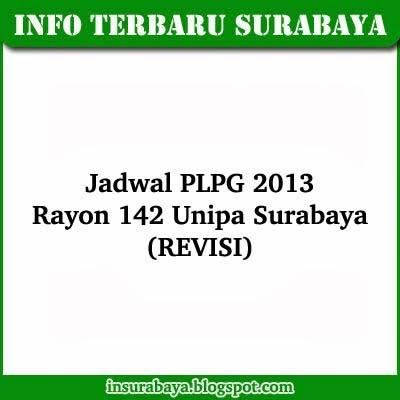 Jadwal PLPG 2013 Rayon 142 Unipa Surabaya