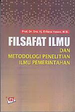 toko buku rahma: buku FILSAFAT ILMU DAN METODOLOGI PENELITIAN ILMU PEMERINTAHAN, pengarang erliana hasan, penerbit ghalia indonesia