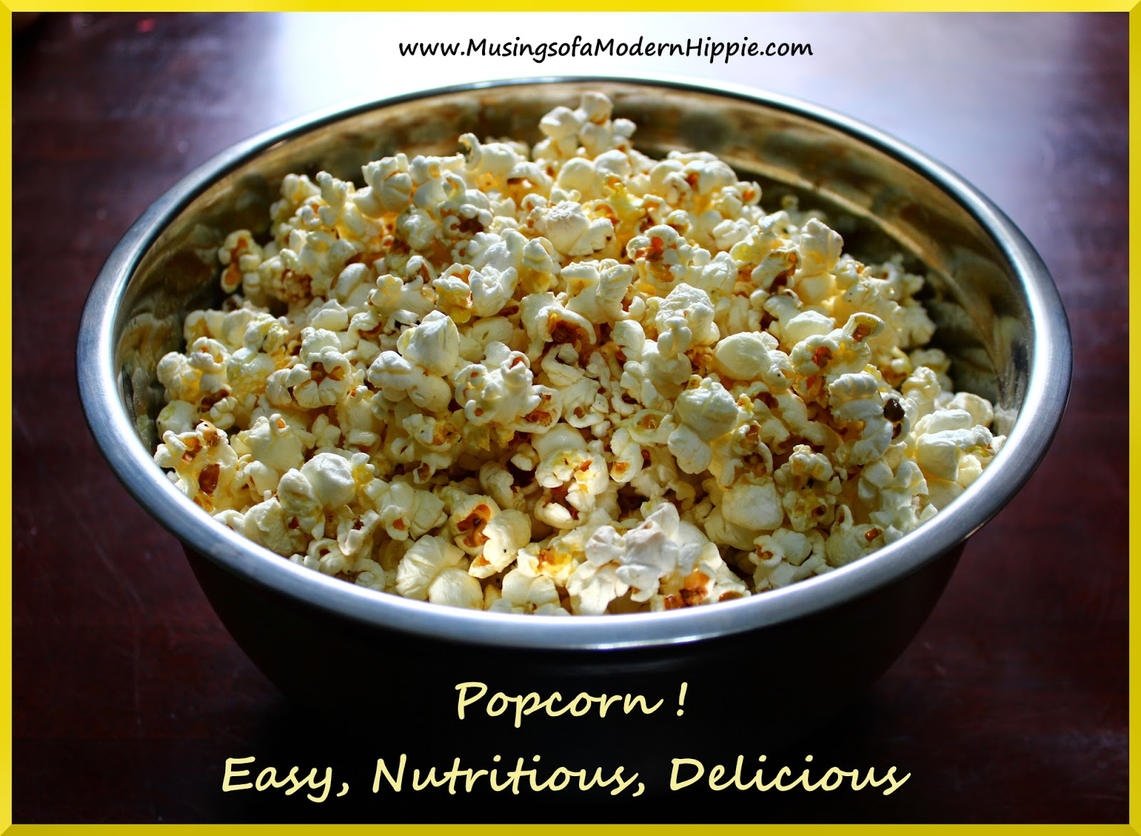 Healthy Popcorn Recipe | Musings of a Modern Hippie