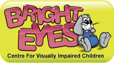 Bright Eyes - Centre for visually impaired children