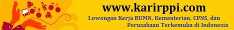 Lowongan Kerja BUMN, BUMD, Kementerian, CPNS dan Swasta