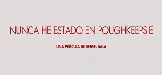 Nunca he estado en Poughkeppsie, debut en la dirección de Ángel Sala