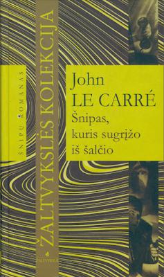 JOHN LE CARRĖ V  - Šnipas, kuris sugrįžo iš šalčio