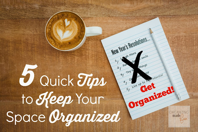 5 Quick Tips to Keep Your Space Organized :: OrganizingMadeFun.com