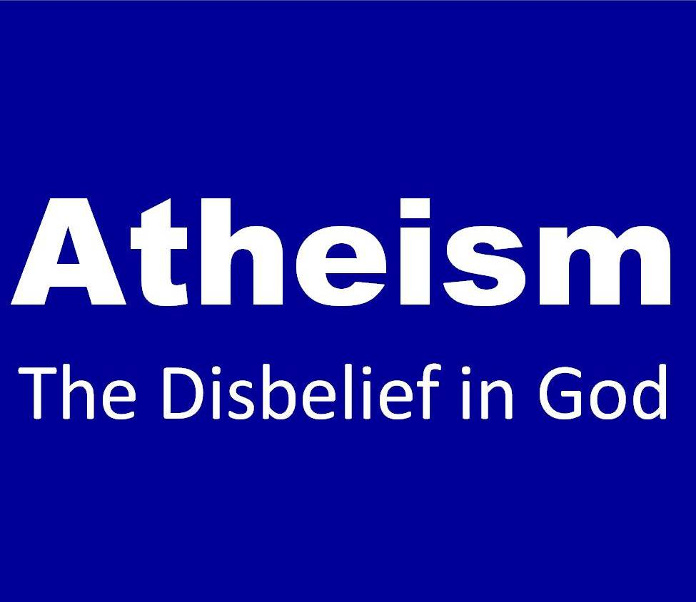 ATHEISM: The Disbelief in God or Diety