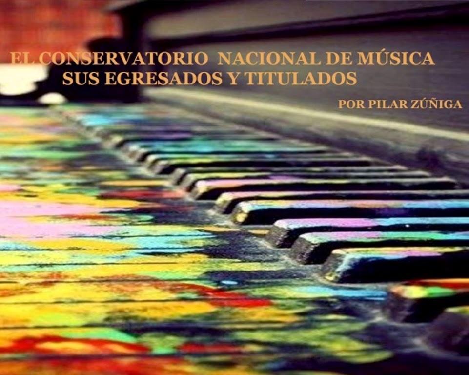 El Conservatorio Nacional de Música: Titulados y Egresados. Por Pilar Zúñiga