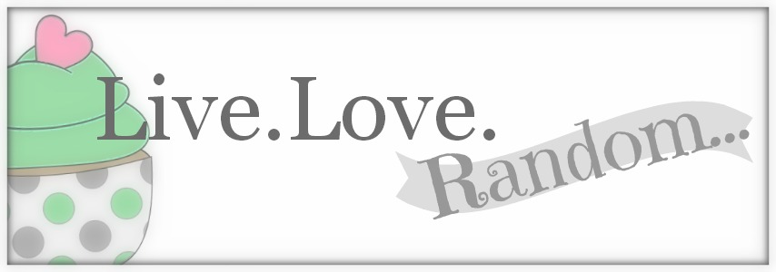 Live.Love.Random.