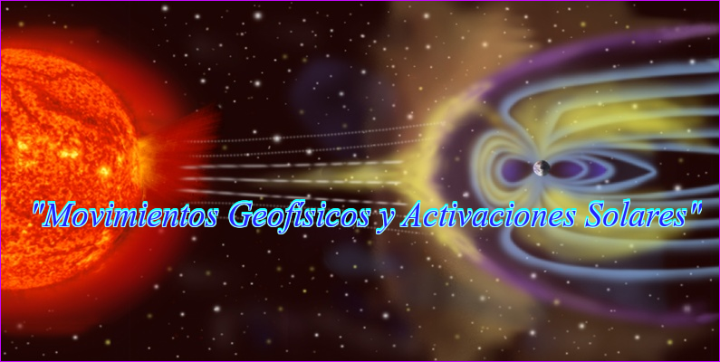 """""""Movimientos Geofísicos y Activaciones Solares"""""""