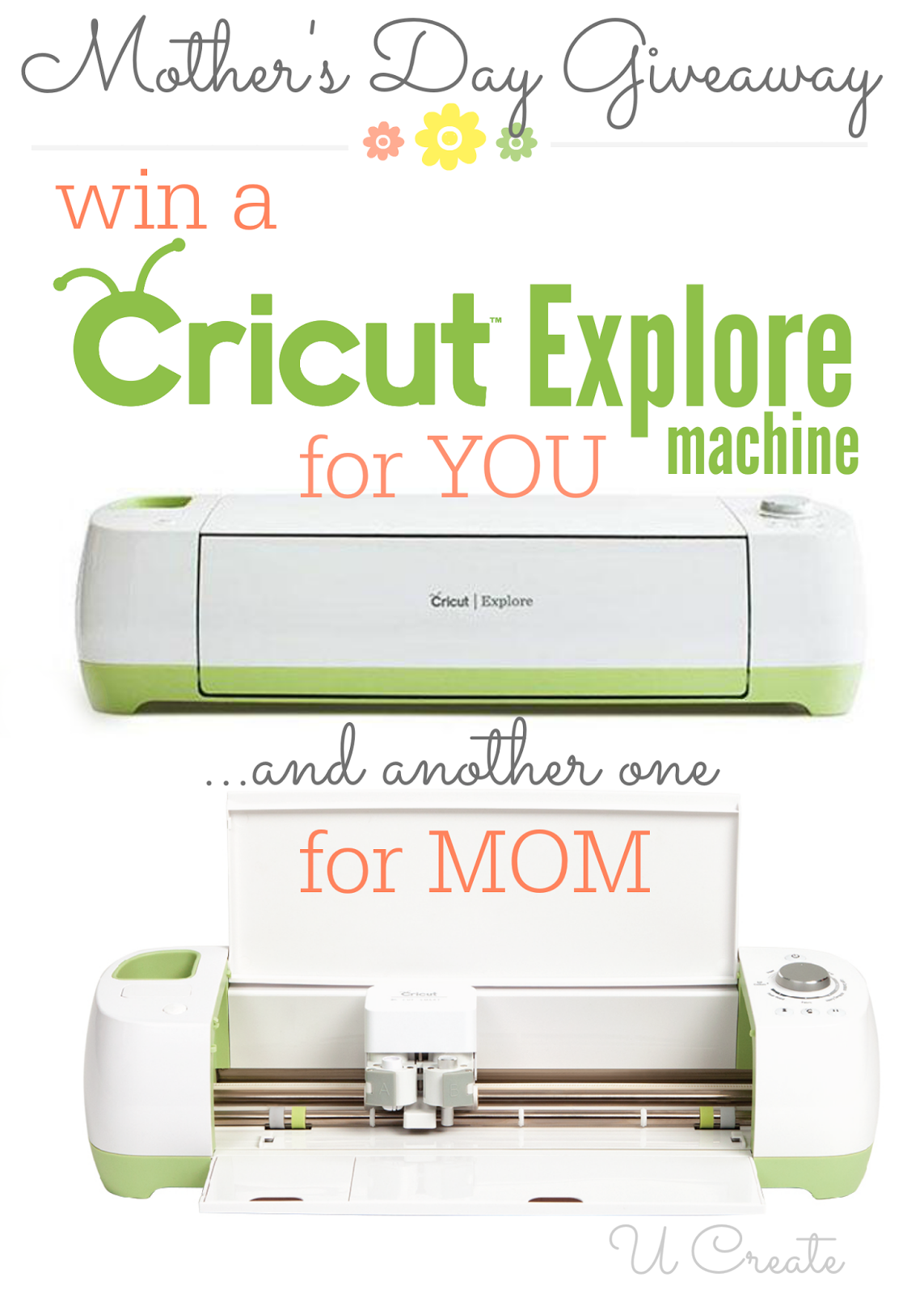 Cricut Explore Machine Giveaway - One for YOU and One for MOM! u-createcrafts.com