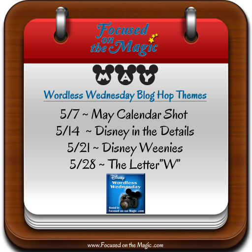 May Themes for the Disney Wordless Wednesday Blog Hop