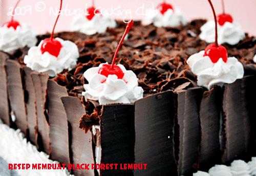 Resep Spesial Black Forest Lembut