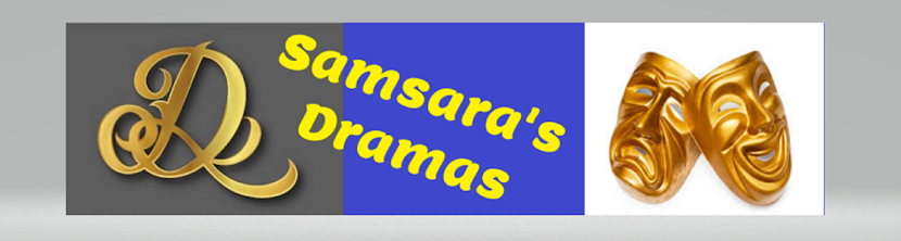 Samsara's Dramas - from my pen to your ear