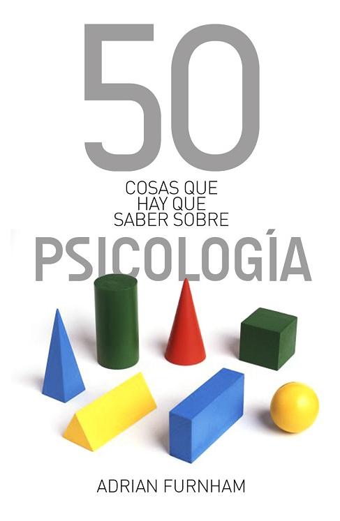 50 cosas que hay que saber sobre la psicologia - Adrian