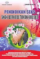 AJIBAYUSTORE  Judul Buku : Pendidikan Seks Anak Berkebutuhan Khusus Pengarang : Safrudin Aziz M.Pd.I   Penerbit : Gava Medi