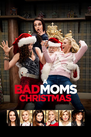 Poster Of Hollywood Film Watch Online A Bad Moms Christmas 2017 Full Movie Download Free Watch Online 300MB