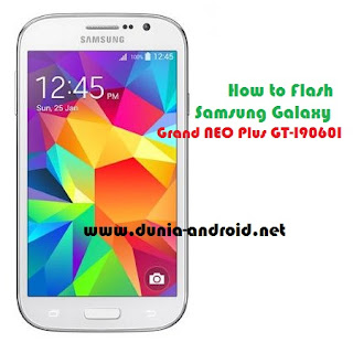 How to Flash Samsung Galaxy Grand NEO Plus