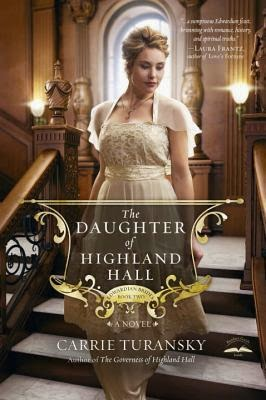 The Daughter of Highland Hall by Carrie Turansky
