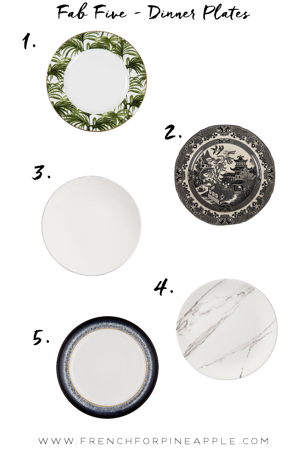 Palm, Chinoiserie, Earthenware, Marble and Glazed Dinner Plates. French For Pineapple Blog