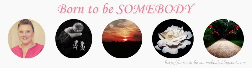 Born to be somebody
