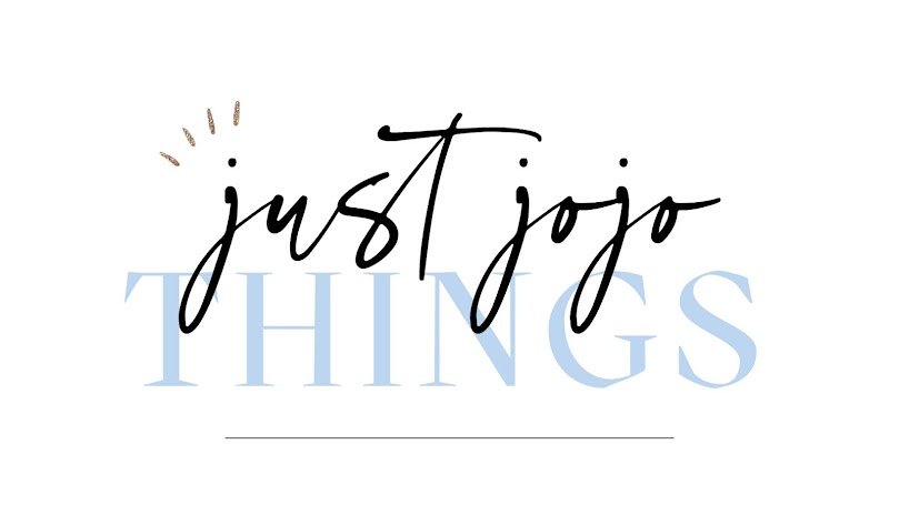 Just Jojo Things | A Life + Style Blog