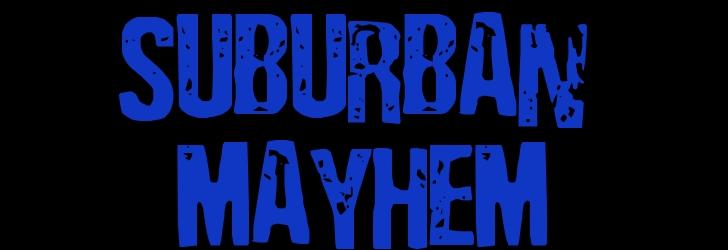 suburbanmayhemrex