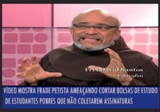 Frei petista David dos Santos ameaça com terror psicológico alunos que se recusam a ajudar PT
