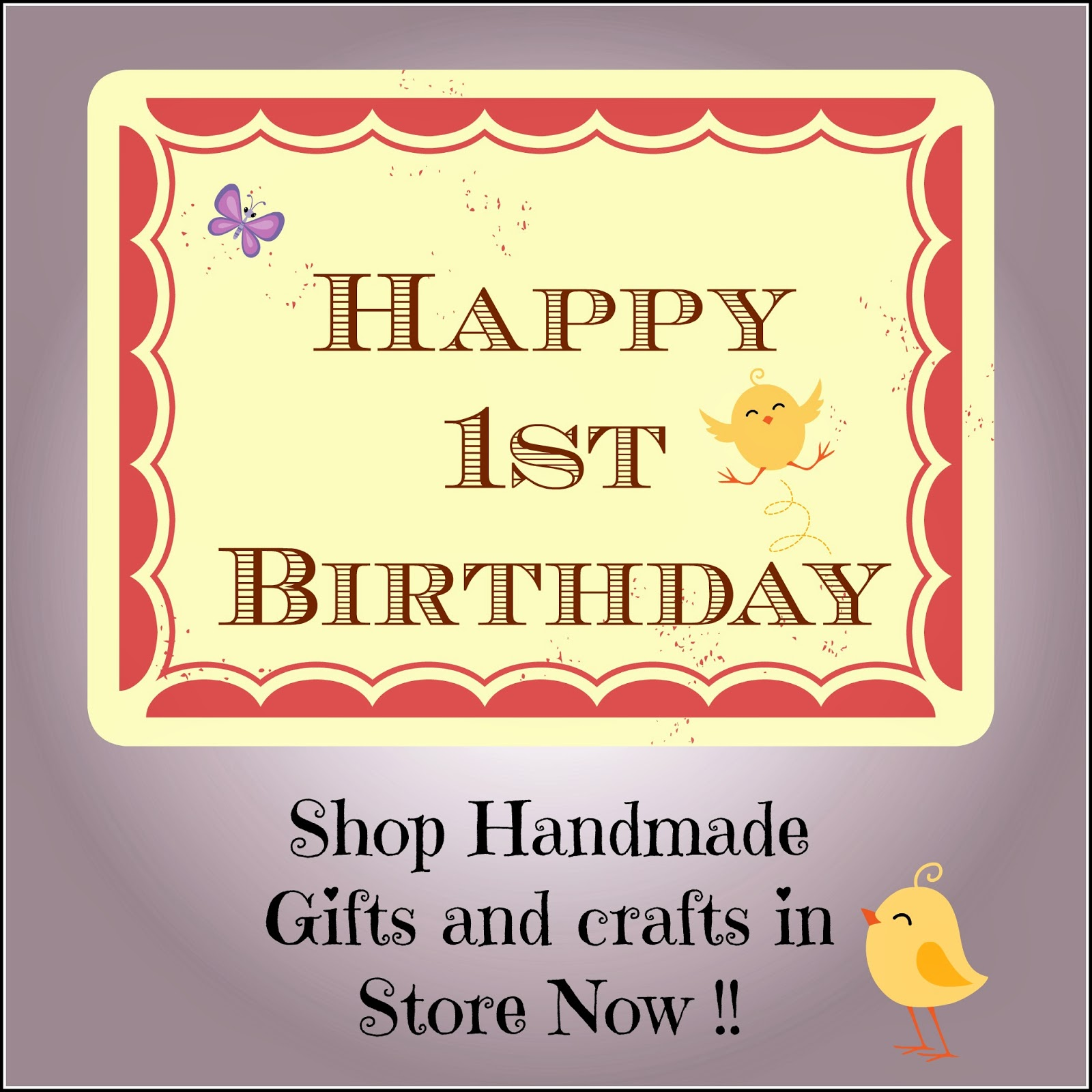 1st Birthday Special Announcement Handmade Gifts Section Open