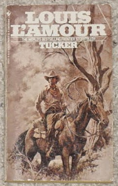 http://www.amazon.com/Tucker-A-Novel-Louis-LAmour/dp/0553250221