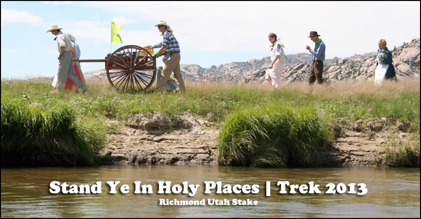 Stand Ye In Holy Places | Richmond Utah Stake Trek 2013