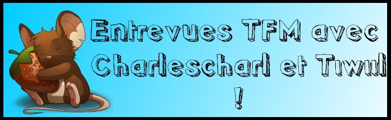 Entrevues Transformice avec Charlescharl et Tiwiil !