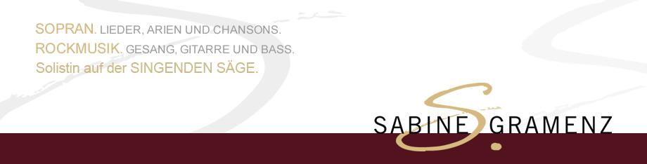 Sabine Gramenz. SOPRAN: Lieder, Arien und Duette. ROCKMUSIK: Gesang, Gitarre und Bass.