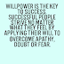 What is your willpower?