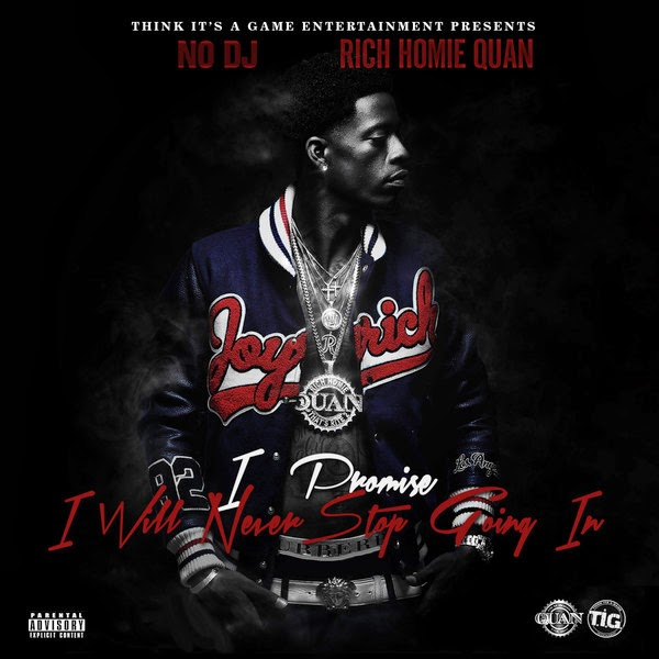 Rich Homie Quan - I Promise I Will Never Stop Going In (Deluxe Edition)  Cover