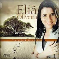 Eliã Oliveira - Trajetória De Um Fiel 2011