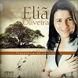 Download – CD Eliã Oliveira - Trajetória De Um Fiel 2011