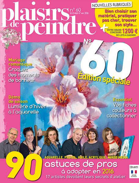Ma dernière parution : Plaisirs de Peindre n°60 (fév./mai 2016)