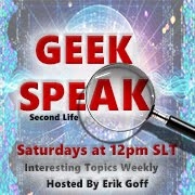 Geek Speek:Saturdays @12pm SLT