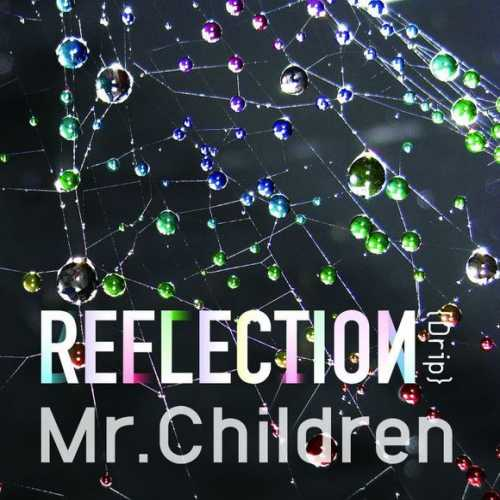 [Album] Mr.Children – REFLECTION{Drip} (2015.06.03/FLAC/RAR)