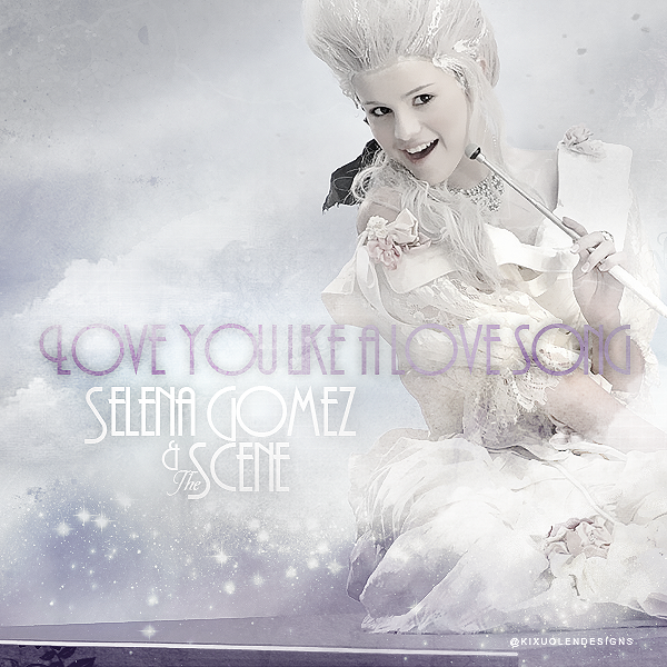Selena-Gomez-The-Scene-Love-You-Like-A-Love-Song-FanMade-Kixu-.png