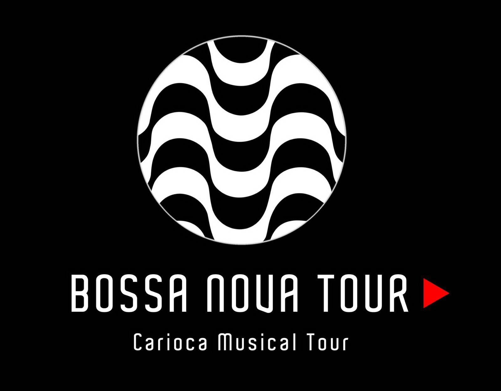 BOSSA NOVA TOUR │ Carioca Musical Tour