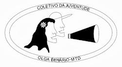 Coletivo da Juventude Olga Benario CLIQUE AQUI E VEJA NOSSO ÁLBUM