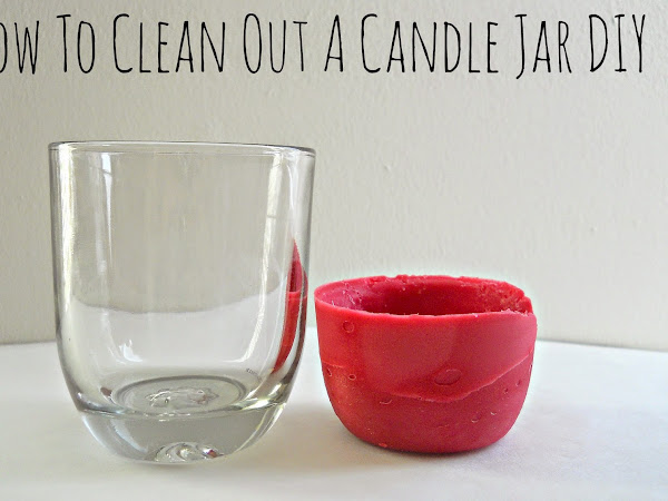 How To Clean Out A Candle Jar DIY