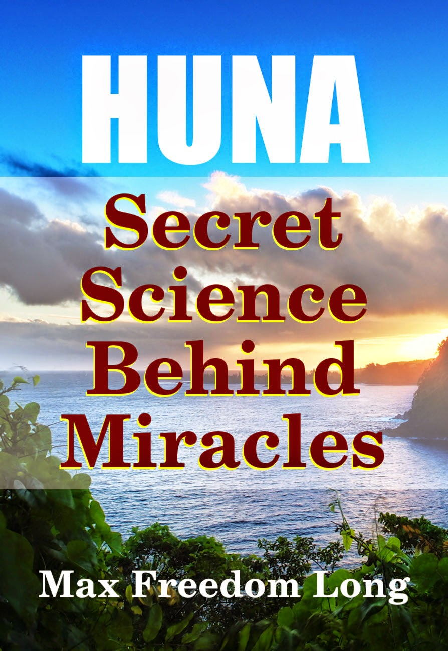 Huna, the Secret Science Behind Miracles by Max Freedom Long