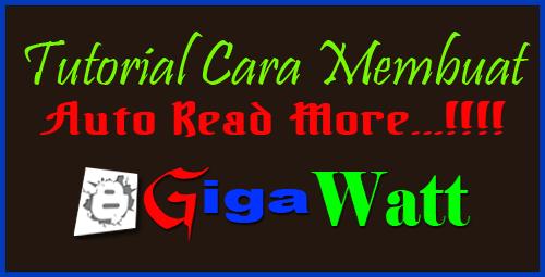 Auto Readmore Untuk Blogger/Blogspot Otomatis-Giga Watt