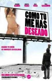 Ver Como tú me has deseado (2005) Online