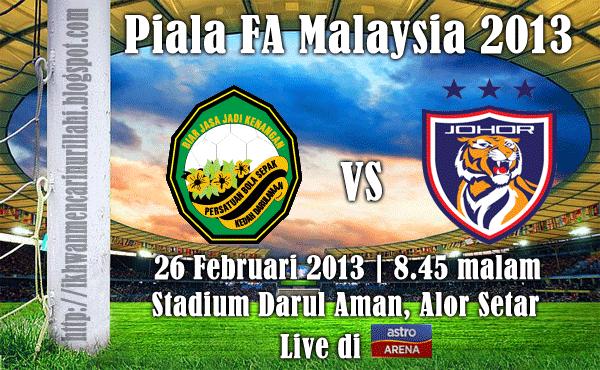 Live Streaming Kedah vs Darul Takzim 26 Februari 2013 - Piala FA 2013