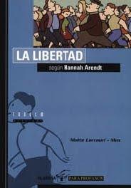 La libertad según Hannah Arendt, de Maite Larrauri y Max