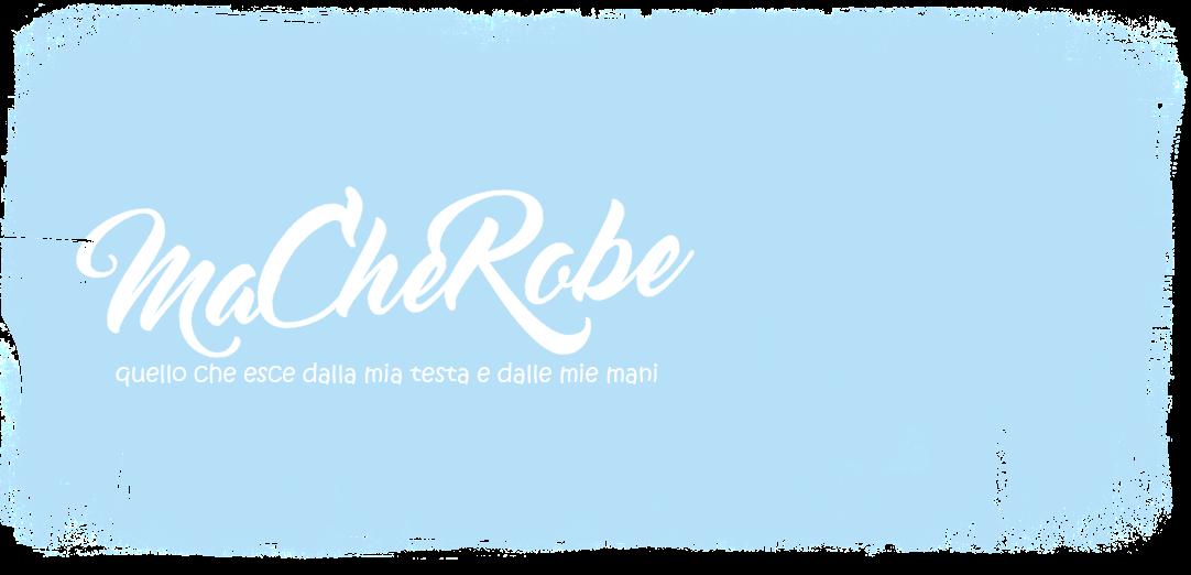 MaCheRobe