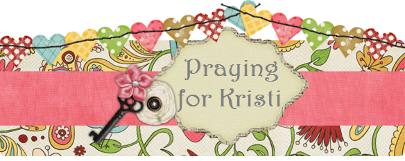 Praying for Kristi