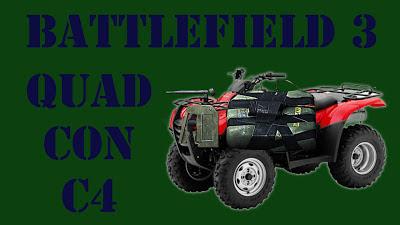 Battlefield 3 Quad con C4 dirigido por radio ;-)